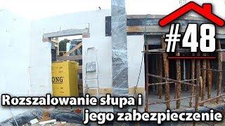#48 Rozszalowanie słupa i jego zabezpieczenie - Budowa domu na płycie fundamentowej samemu