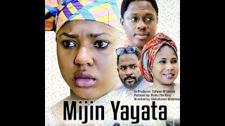 MIJIN YAYATA 1amp2 LATEST HAUSA FILMSABON FITOWA 2019