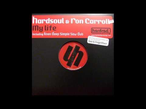 Hardsoul feat. Ron Carroll - My Life (Original Classic Mix)