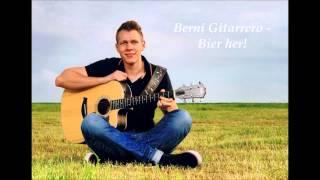 Berni Gitarrero - Bier her!