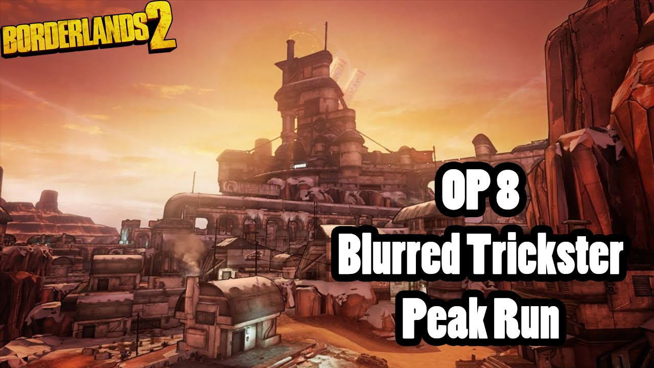 Borderlands 2: Blurred Trickster Maya OP 8 Digistruct Peak Run