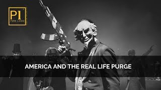 Pure Logic:  America and The Real Life Purge