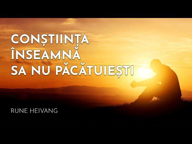 Consciousness means not to sin / Conștiința înseamnă sa nu pacatuiesti
