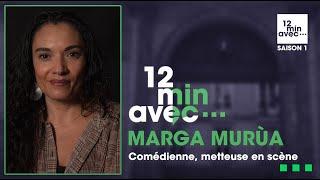 12 min avec - MARGA MURÙA