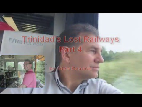 Trinidad's Lost Railways Part 4