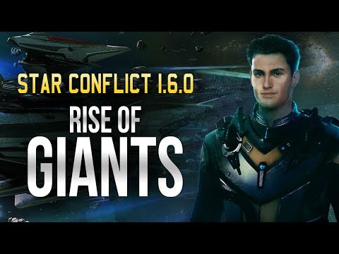 Star Conflict 1.6.0. Rise of Giants
