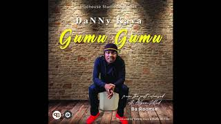 DaNNy Kaya Gumu Gumu [Official Music Audio] prod. by DaNNy kaya & Marie