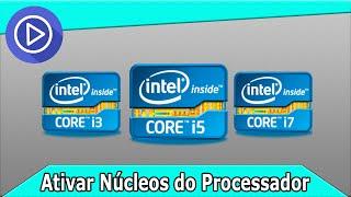 Como Ativar todos os Núcleos do Processador