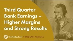 Bank Stocks: Q3 Earnings - Higher Margins and Strong Results