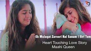 Ek Mulaqat Zaroori Hai Sanam   Sirf Tum   Heart Touching Love Story   Maahi Queen   Salman  