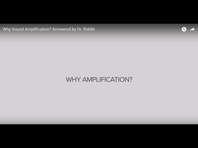 Why Sound Amplification? Answered by Dr. Riddle