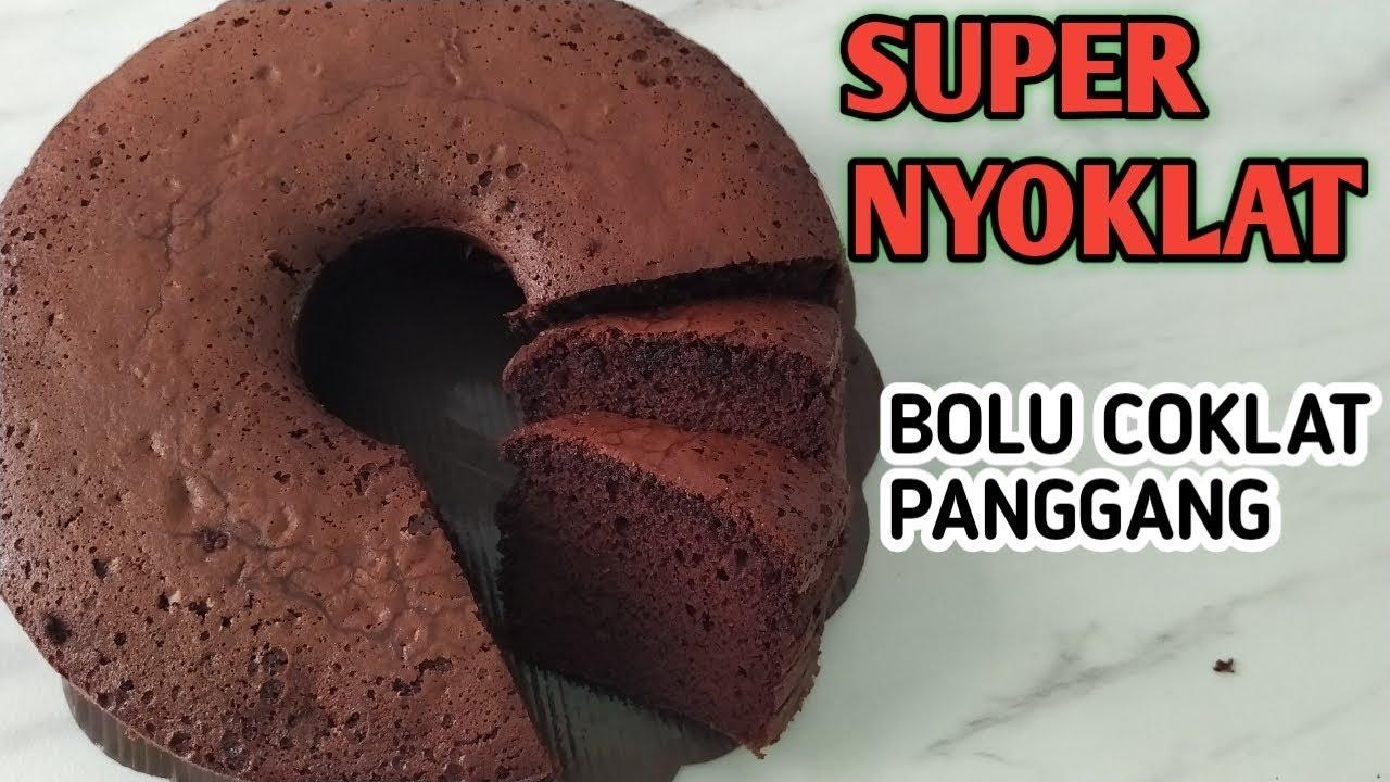 Resep Bolu Coklat Super Nyoklat Dan Enak Banget Bikin Nagih Youtube