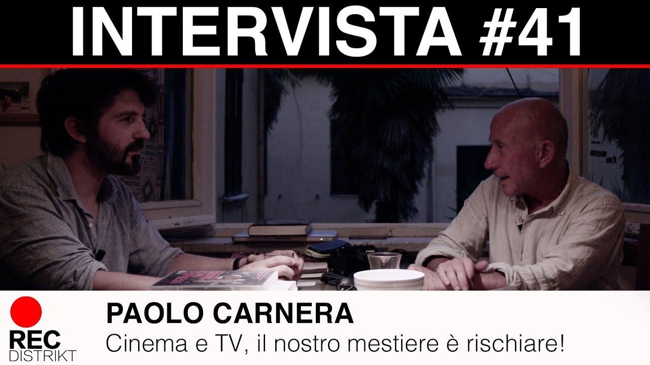Intervista a Paolo Carnera - il nostro mestiere è rischiare!