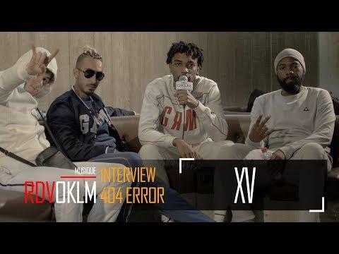 Youtube: XV«404 ERROR» – RdvOKLM (Interview)