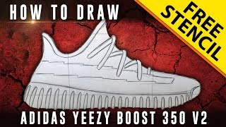 How To Draw: Adidas Yeezy Boost 350 V2 w/ Downloadable Stencil
