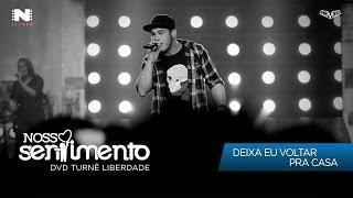 Video 11. Deixa Eu Voltar Pra Casa (DVD Liberdade Oficial) download MP3, 3GP, MP4, WEBM, AVI, FLV November 2017