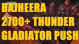 Bajheera - 2700+ THUNDER CLEAVE: Legion Season 5 Gladiator Push (Horde) - WoW 7.3 Rank 1 Warrior PvP