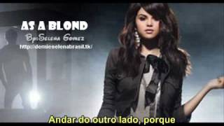As a Blond - Selena Gomez (Kiss and Tell): Legendado em português [tradução]