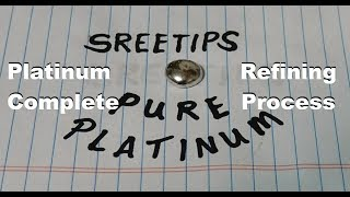 Platinum Refining Complete Process by Sreetips