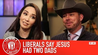 Liberals Say Jesus Had Two Dads l The News & Why It Matters | Ep 181