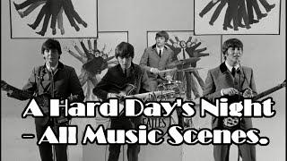 A Hard Day's Night - All Music Scenes. FULL HD. 1080p
