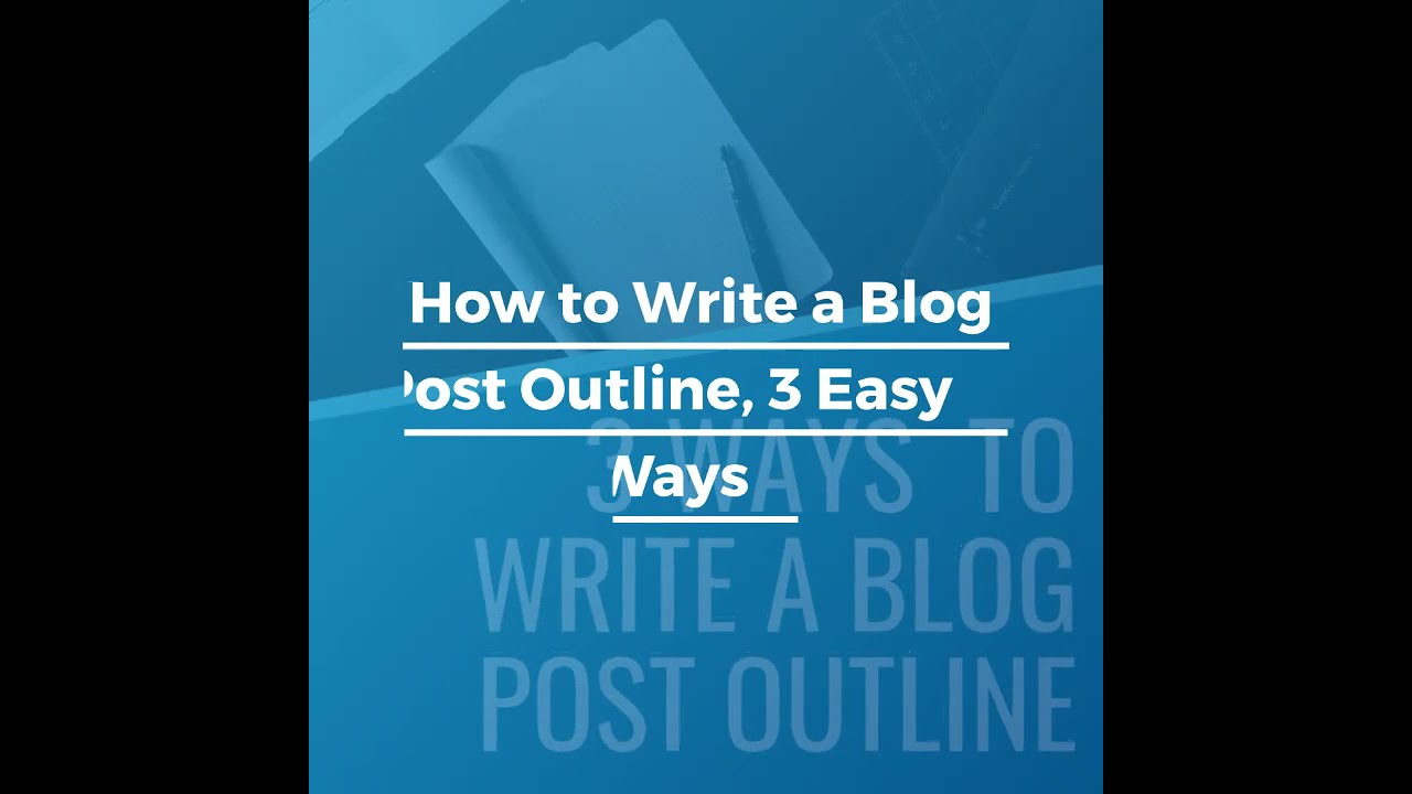How to Write Blog Post Outline - YouTube