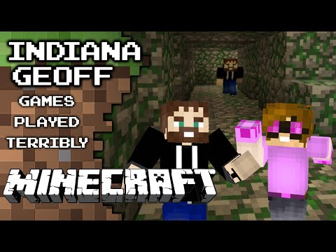 Indiana Geoff - Minecraft Machinima - Games Played Terribly