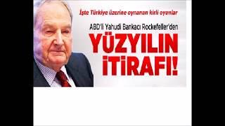 Yahudi bankaci Rockefeller dan Turkiye itiraflari