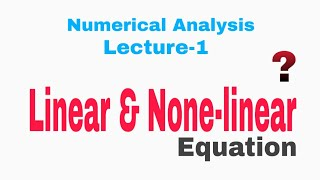 Download 01.Solution of Nonlinear Equation || What's linear & nonlinear equation