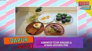 Dapur Kalut: Sandwich Telur Avocado & Kerabu Avocado Epal | Borak Kopitiam (24 Ogos 2019)