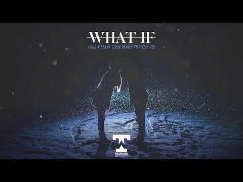 J-Dub, Benny Cue, Deakin & Elle Vee - What If