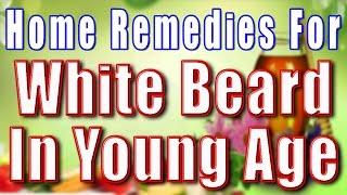 HOME REMEDIES FOR WHITE BEARD IN YOUNG AGE II युवा अवस्था में सफ़ेद दाड़ी की समस्या के लिए घरेलू उपचार