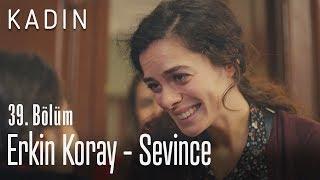Erkin Koray - Sevince - Kadın 39. Bölüm