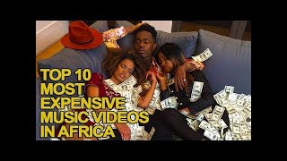 Top 10 Most Expensive Music Videos in Africa
