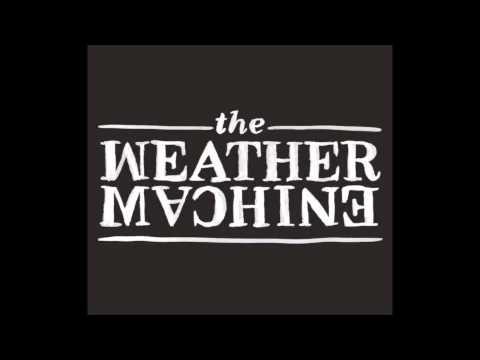 The Weather Machine - full album