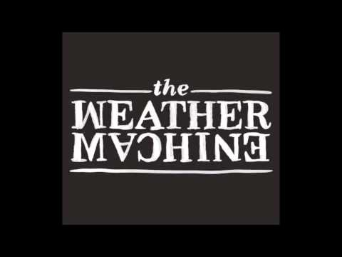 The Weather Machine - full album