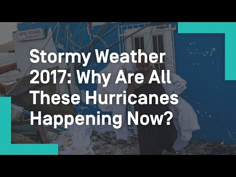 Stormy Weather 2017: Why Are All These Hurricanes Happening Now?