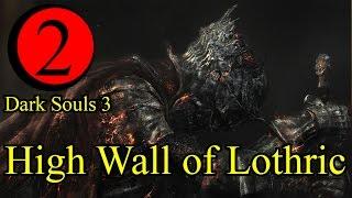 Hướng Dẫn Chơi Dark Souls 3 EP2 : High Wall of Lothric