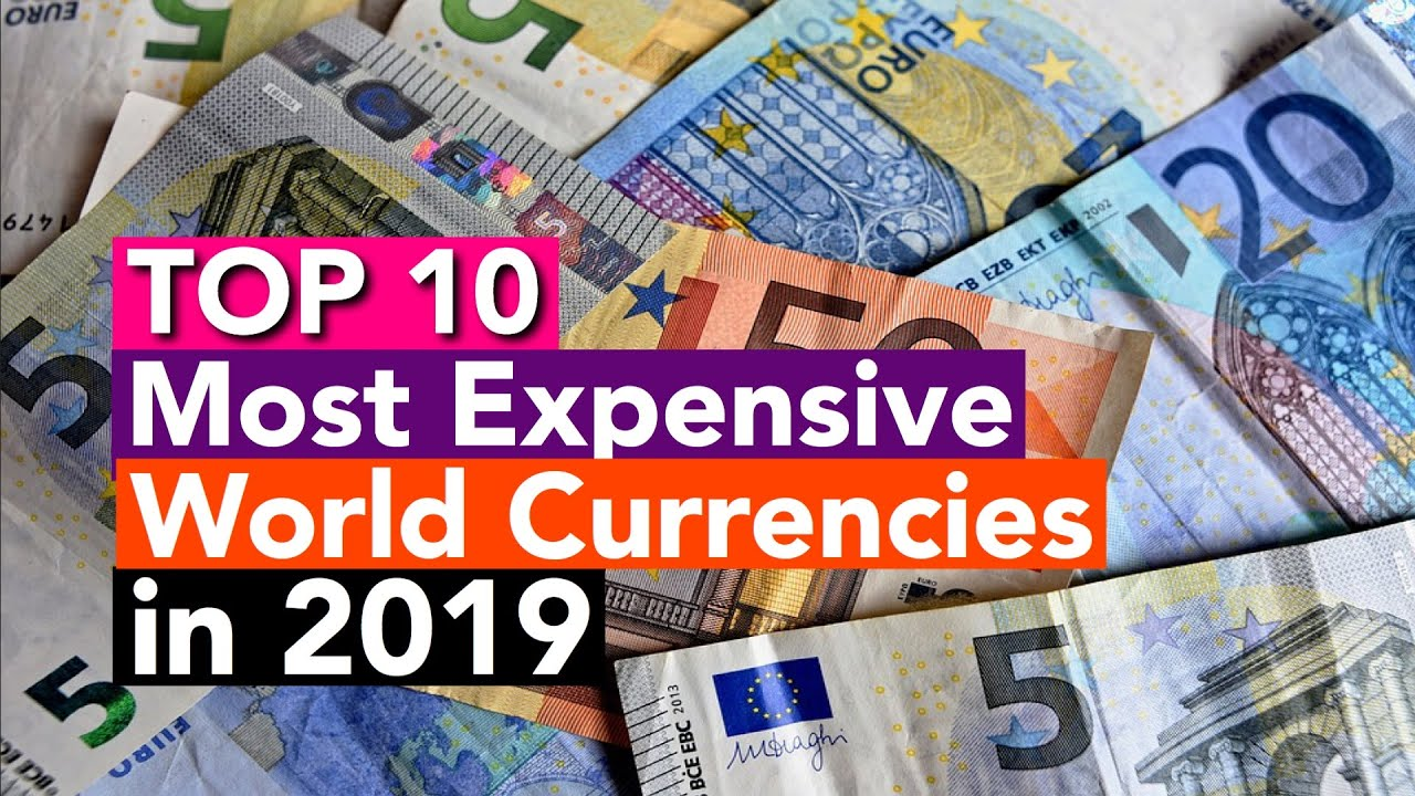 Highest World Currencies In 2019