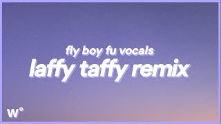 Laffy Taffy FlyBoyFu remix (Lyrics) | Shake that Laffy Taffy, girl bring it back and drop it, girl