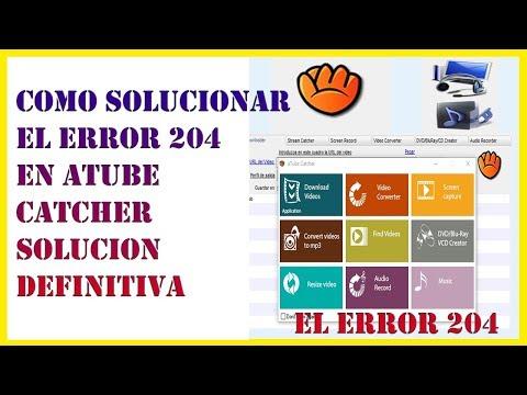 ✅ Como SOLUCIONAR EL ERROR 204 DE ATUBE CATCHER【Solución Definitiva - 2019】