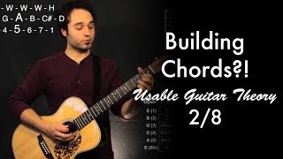 Building Chords?!   Usable Guitar Theory 2/8