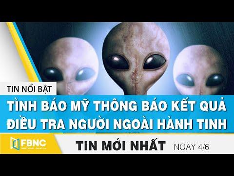 Tin mới nhất 4/6   Tình báo Mỹ thông báo kết quả điều tra người ngoài hành tinh   FBNC