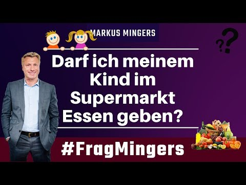 Darf ich meinem Kind im Supermarkt Essen geben? | #FragMingers
