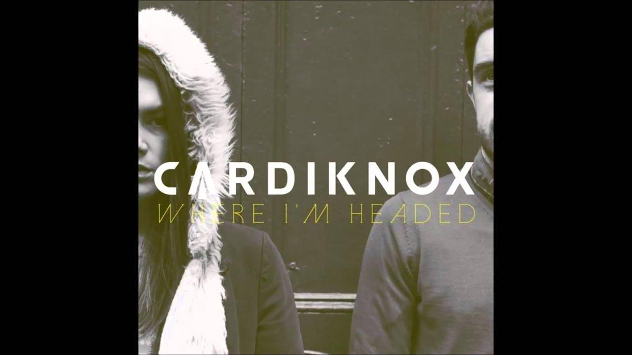 cardiknox where im headed