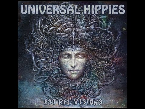 Universal Hippies - Astral Visions (2019) (New Full Album)