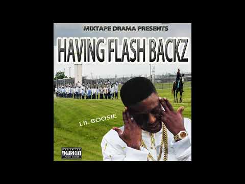 lil boosie having flash backs mixtape 2018