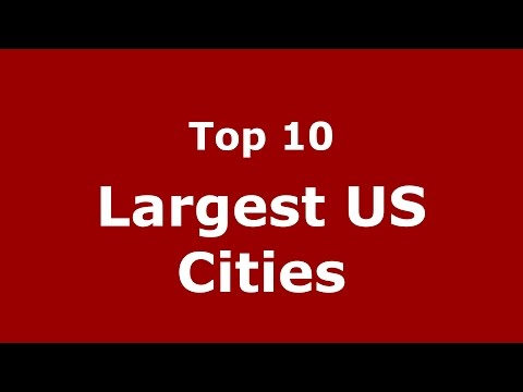 Top 10 Largest US Cities