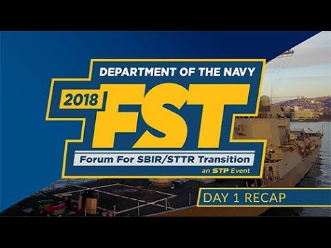 2018 Department of the Navy Forum for SBIR/STTR Transition - Day One Highlights