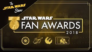 The Star Wars Fan Awards 2018 | The Star Wars Show